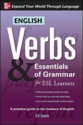 English Verbs & Essentials of Grammar for ESL Learners By Swick, Ed