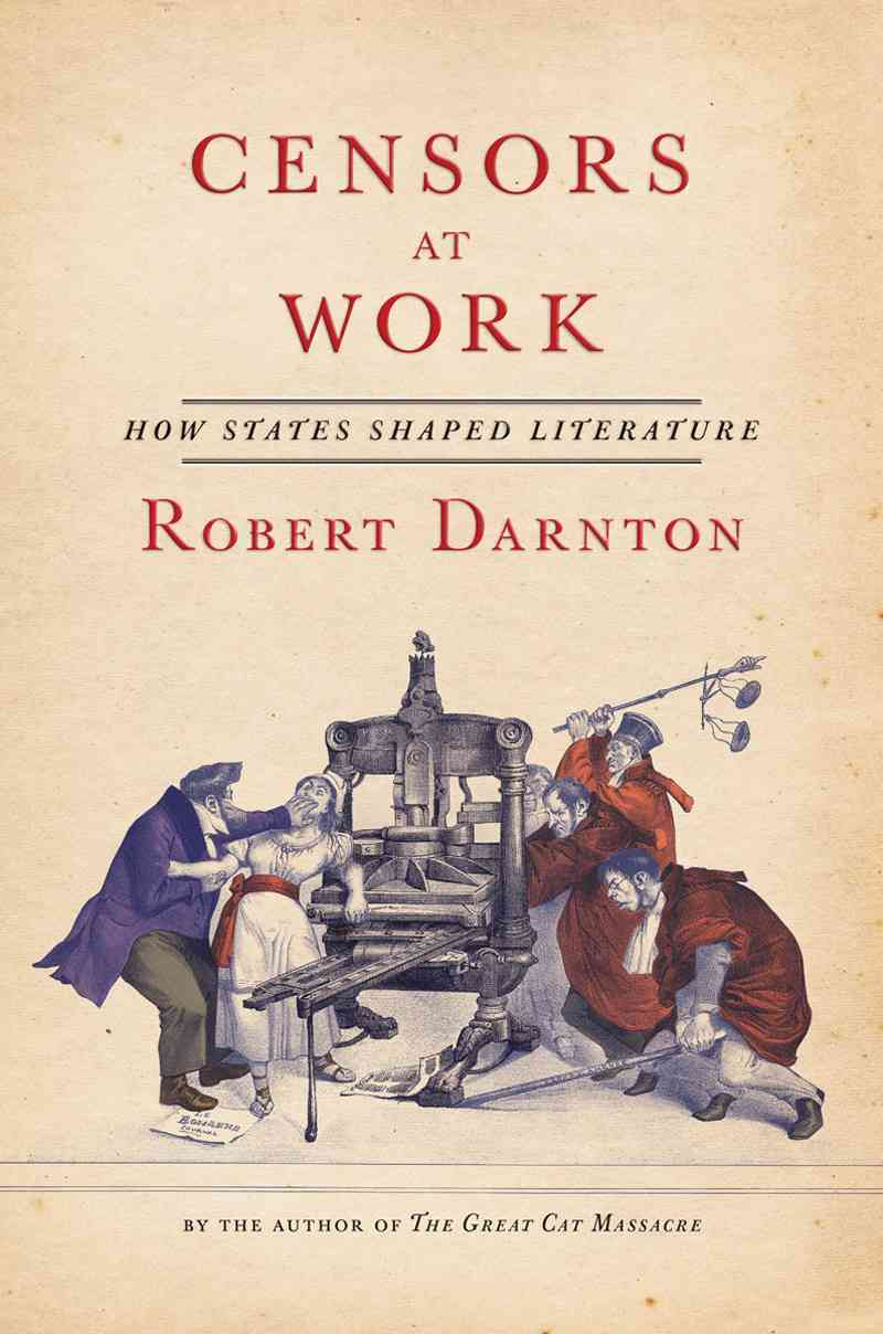 Censors at Work By Darnton, Robert